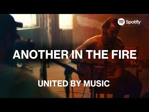 UNITED by Music: Another In The Fire   Spotify