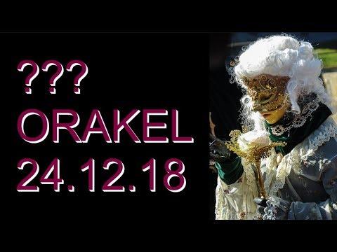 ??? ORAKEL: 24.12.2018 (Montag)