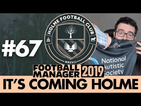 HOLME FC FM19 | Part 67 | LAST CHANCE | Football Manager 2019