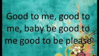 Be good to me lyrics by Ashley Tisdale