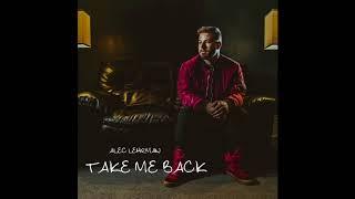 Alec Lehrman - Take Me Back (OFFICIAL AUDIO)