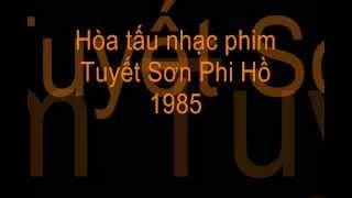 Hòa tấu nhạc phim Tuyết Sơn Phi Hồ 1985