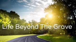 Beyond the grave, Atheist, unbelievers and false Christians must watch!.