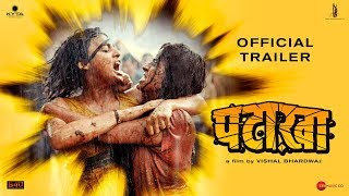 Trailer of Pataakha (2018)