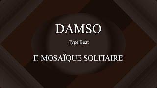 Damso   Mosaïque Solitaire (Instru Entière) [ Prod. By Enjel ]