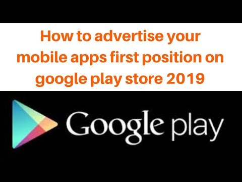 How to advertise your mobile apps first position on google play store 2019