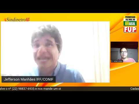 #PetrobrasFica e os impactos para o Norte Fluminense – Jefferson Manhães – Reitor do IFF