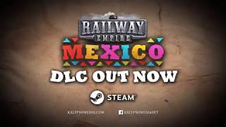 VideoImage1 Railway Empire: Mexico