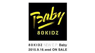 "80KIDZ ""Baby (feat. HAPPY)"" (Official Trailer)"