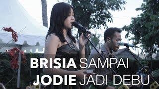 BRISIA JODIE - SAMPAI JADI DEBU (ORIGINAL SONG BY BANDA NEIRA)