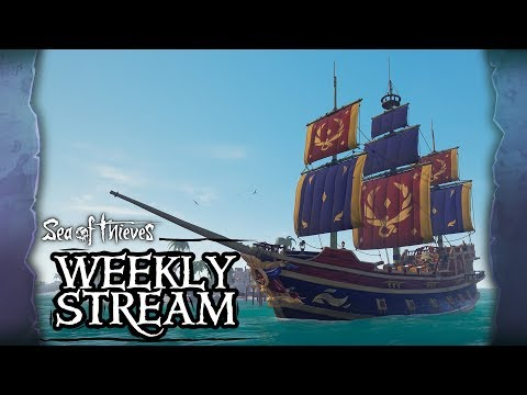 Sea of Thieves Weekly Stream - The Sea Dogs
