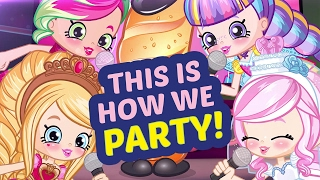 This is How We Party | Shopkins Party Anthem