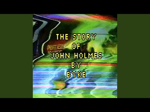 The Story of John Holmes