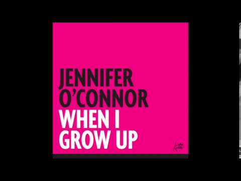 When I Grow Up performed by Jennifer O'Connor