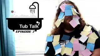 Tub Talk Episode 7 – Dealing With Deadlines