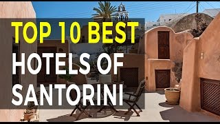 Top 10 Hotels of Santorini for 2017