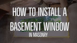 How To Install A Basement Window ~ in Masonry