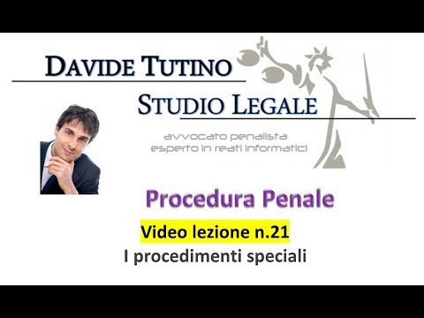 Procedura Penale: Video Lezione n.21: I procedimenti speciali