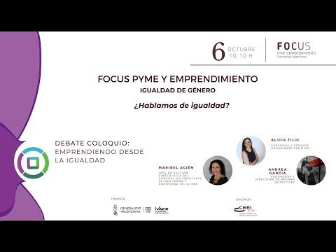 """Debate coloquio: """"Emprendiendo desde la igualdad""""- Focus Pyme y Emprendimiento Igualdad de Género[;;;][;;;]"""