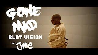 GONE MAD  Blay Vision ft Jme