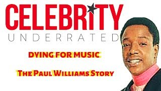 Celebrity Underrated - The Paul Williams Story (The Temptations)