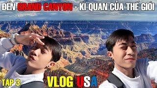 Vlog USA Part 3 | Đến GRAND CANYON - Kì Quan Của Thế Giới