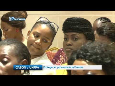 GABON / UNFPA: Protéger et promouvoir la Femme