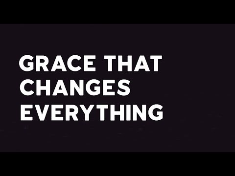 Grace That Changes Everything