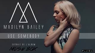 Madilyn Bailey - Use Somebody (Official Audio)