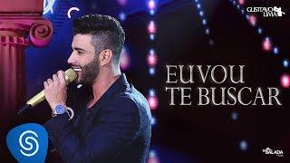 Gusttavo Lima - Eu Vou Te Buscar (Cha la la la) - DVD O Embaixador (Ao Vivo)