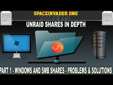 Unraid Shares in Depth - PT1 Windows and SMB - Problems