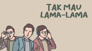 Download lagu Eclat Tak Mau Lama Lama Mp3