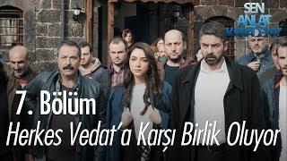Herkes Vedat'a karşı birlik oluyor - Sen Anlat Karadeniz 7. Bölüm