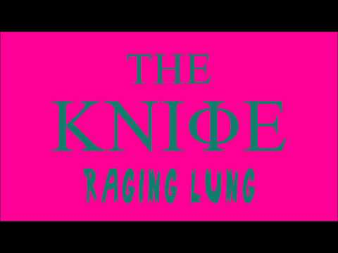 Raging Lung - The Knife