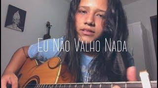 Eu Não Valho Nada   Lagum | Beatriz Marques (cover)