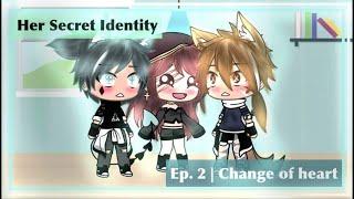 Her Secret Identity (Original)| Ep.2 Change of heart| Gacha life