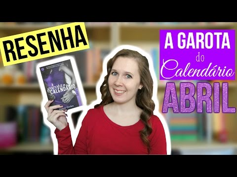 Veda #14 | Resenha A Garota do Calendário: Abril | Leituras de Deni