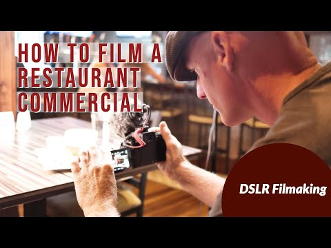 How To Shoot A Restaurant Commercial