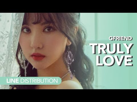 여자친구 GFriend - Truly Love | Line Distribution