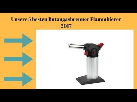 ⭐️Die besten Flambierer Bunsenbrenner Butangasbrenner 2017 | TOP 5 Vergleich ⭐️