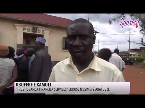 'Trust Uganda Financial Services' e Kamuli edduse n'ensimbi z'abatuuze