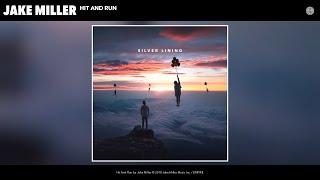 Jake Miller - Hit And Run (Audio)