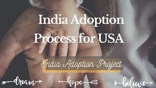 India Adoption project-Adoption Process India to the USA