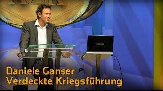 Verdeckte Kriegsführung – Ein Blick hinter die Kulissen der Machtpolitik (Dr. Daniele Ganser) AZK 2014
