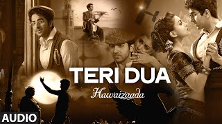 'Teri Dua' - Song Audio - Hawaizaada