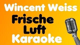 Wincent Weiss • Frische Luft • Karaoke