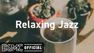 Relaxing Jazz: Late Night Mood Jazz - Relaxing Smooth Jazz - Background Jazz Music