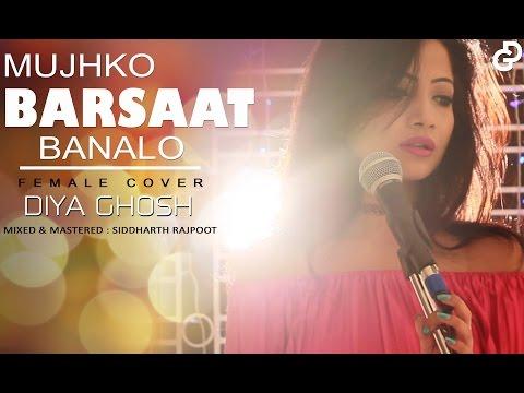mujhko barsaat bana lo junooniyat female cover diya ghosh ar