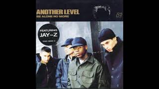 Another Level - Be Alone No More (Blacksmith Skate & Roll Remix) feat. Jay-Z & Know Question (1998)