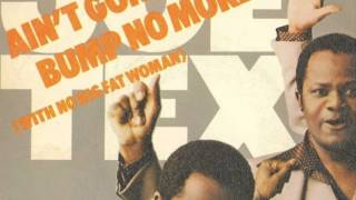 Joe Tex Ain't Gonna Bump No More (With No Big Fat Woman)
